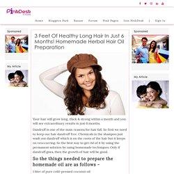3 Feet Of Healthy Long Hair In Just 6 Months! Homemade Herbal Hair Oil Preparation - Pinkdesk.org