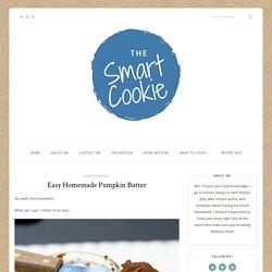 Easy Homemade Pumpkin Butter – The Smart Cookie