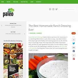 The Best Homemade Ranch Dressing Ever - Paleo Grubs