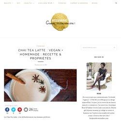 Chai Tea Latte : vegan + homemade : recette & propriétés – Rose&Nadine