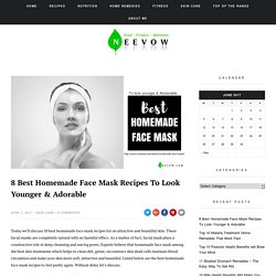 8 Best Homemade Face Mask Recipes To Look Younger & Adorable