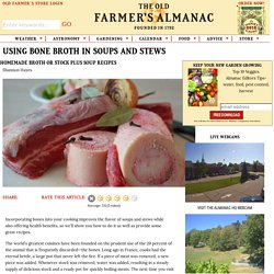 Homemade Bone Broth or Stock | Soup and Stew Recipes | The Old Farmer's Almanac