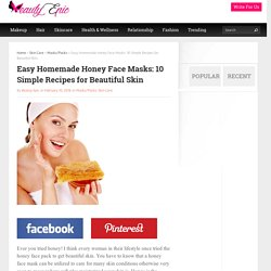 Easy Homemade Honey Face Masks: 10 Simple Recipes for Beautiful Skin - Beauty Epic