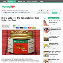 How to Make Your Own Homemade Tiger Balm: Recipes that Work! - NaturalON