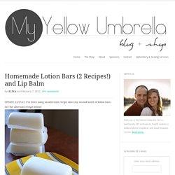 Homemade Lotion Bars (2 Recipes!) and Lip Balm