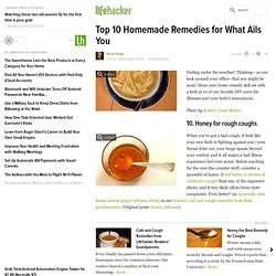 Top 10 Homemade Remedies for What Ails You