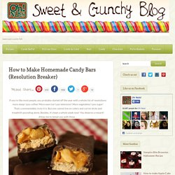 How to Make Homemade Candy Bars (Resolution Breaker) (Oh Nuts Blog)