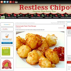Homemade Tater Tots Recipe - Restless Chipotle