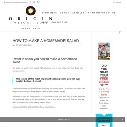 HOW TO MAKE A HOMEMADE SALAD