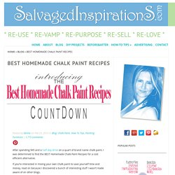 BEST Homemade Chalk Paint Recipes - Salvaged Inspirations