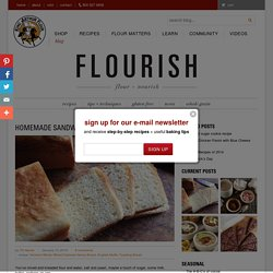 Homemade sandwich bread - Flourish - King Arthur Flour