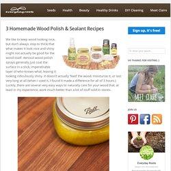 3 Homemade Wood Polish & Sealants