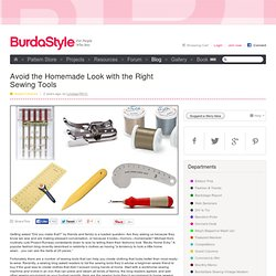 Avoid the Homemade Look with the Right Sewing Tools – Sewing Blog | BurdaStyle.com