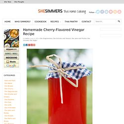 Homemade Cherry-Flavored Vinegar Recipe