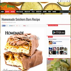 Homemade Snickers Bars Recipe – Best Yummy Recipes