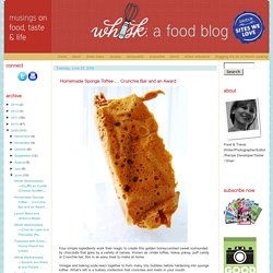 Whisk: a food blog: Homemade Sponge Toffee … Crunchie Bar and an Award