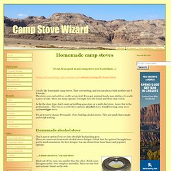 Homemade Camp Stoves, Homemade Backpacking Stoves, And More…