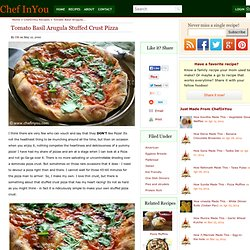 Homemade Stuffed Pizza Crust Recipe | Fresh Tomato & Arugula Pizza