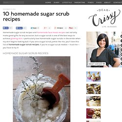 Homemade Sugar Scrub Recipes for your Face, Body & Feet