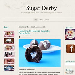 SugarBlog - Homemade Hostess Cupcake Cake&Balls