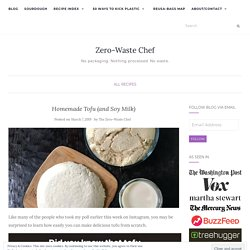 Homemade Tofu (and Soy Milk) - Zero-Waste Chef