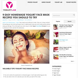 9 Easy Homemade Yogurt Face Mask Recipes You Should to Try