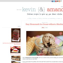 Easy Homemade Ice Cream without a Machine | Kevin & Amanda's Recipes