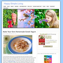 Make Your Own Homemade Greek Yogurt | Happy Simple Living