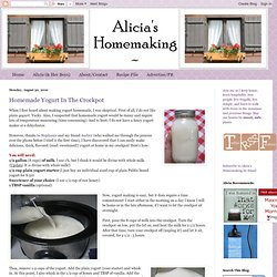 Alicia's Homemaking: Homemade Yogurt In The Crockpot
