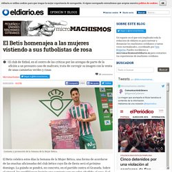 El Betis homenajea a las mujeres vistiendo a sus futbolistas de rosa