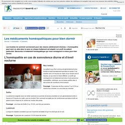 L'homéopathie en cas de somnolence diurne et d'éveil nocturne