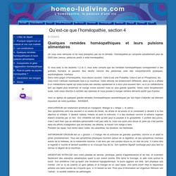 4 - Quelques remèdes homéopathiques et leurs pulsions alimentaires