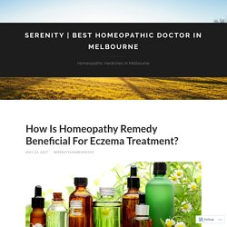 How Is Homeopathy Remedy Beneficial For Eczema Treatment?