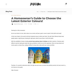 A Homeowner's Guide to Choose the Latest Exterior Colours!