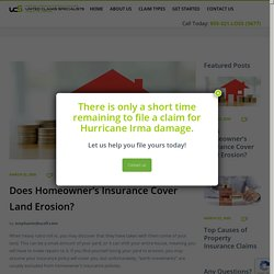 Does Homeowner's Insurance Cover Land Erosion? - United Claims Specialists