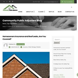 Homeowners Insurance and Roof Leaks, Are You Covered? - Community Public Adjusters