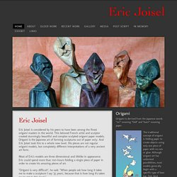 homepage of Eric Joisel, master of the Japanese art of origami, sculptor and paperfolding artist