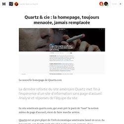 Quartz & cie: la homepage, toujours menacée, jamais remplacée — New² Media (FR)