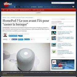 """HomePod ? Le son avant l'IA pour """"casser la baraque"""" - ZDNet"""