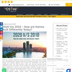 2020 V/s 2010 – How are Homes Built Differently Today?