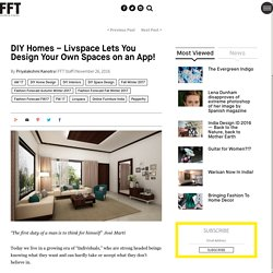 DIY Homes – Livspace Lets You Design Your Own Spaces on an App!