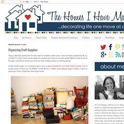 The Homes I Have Made: Organizing Craft Supplies