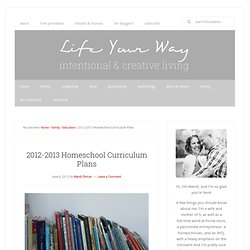 2012-2013 Homeschool Curriculum Plans | Family Your Way