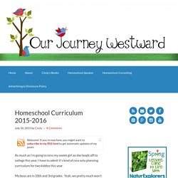 Homeschool Curriculum 2015-2016 - Our Journey Westward