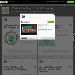 Homeschool | Homeschooling in the 21 century.