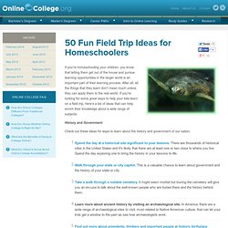 50 Fun Field Trip Ideas for Homeschoolers