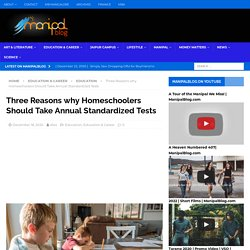 Three Reasons why Homeschoolers Should Take Annual Standardized Tests