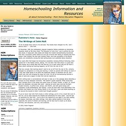 The Writings of John Holt - Homeschooling Articles - Home Education Magazine HEM Family Life Resources