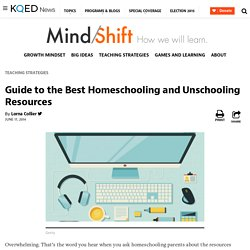 Guide to the Best Homeschooling and Unschooling Resources