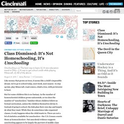 Class Dismissed: It's Not Homeschooling, It's Unschooling - Cincinnati Magazine